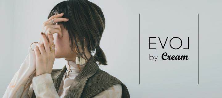 ZOZOTOWN限定【EVOL by Cream 】本日発売!